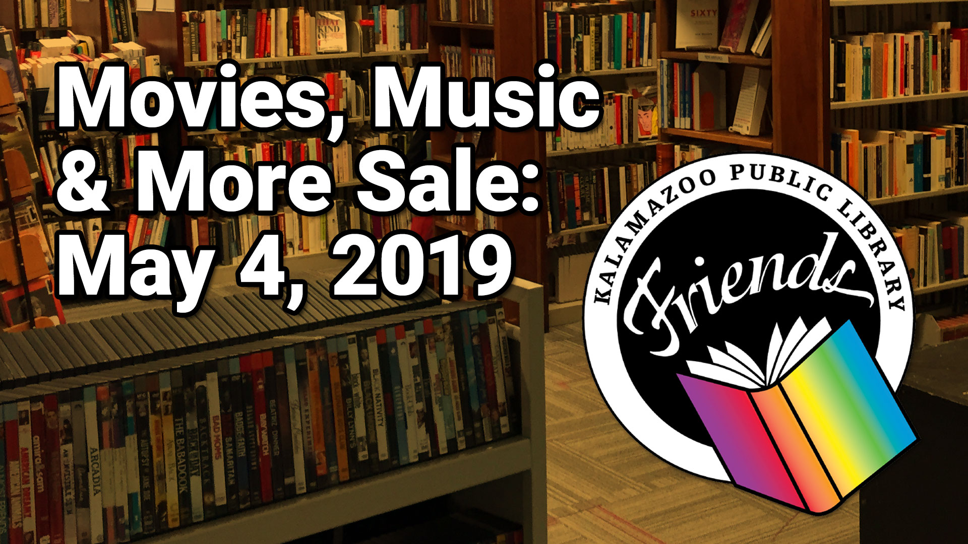 Friends Movies, Music and More Sale — Kalamazoo Public Library
